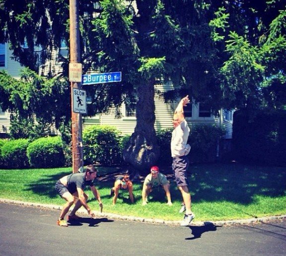 When you're on Burpee Street you better do some burpees.